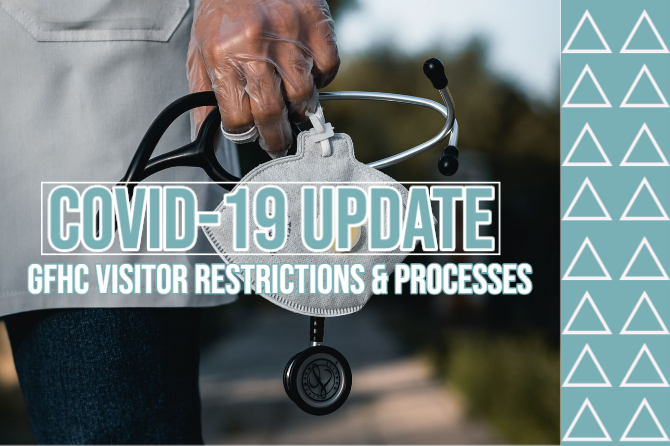GFHC COVID-19 Updated Visitor Restrictions & Processes 5.19.2020