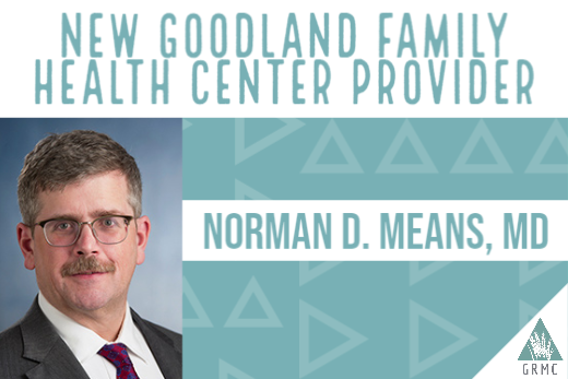 Norman D. Means, MD, FCAP, DABFM, to join Goodland Family Health Center Medical Team