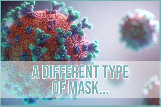 A Different Type of Mask…