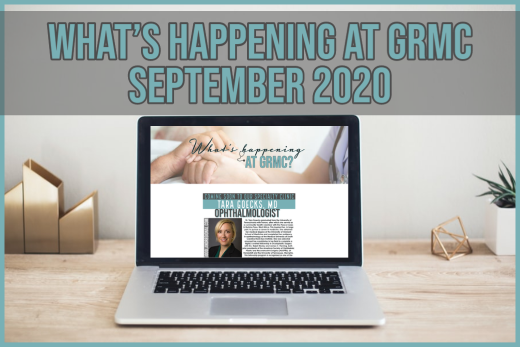 What's happening at GRMC?- September 2020 Issue