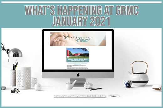 What's happening at GRMC?- January 2021 Issue