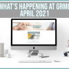 What's happening at GRMC?- April 2021 Issue
